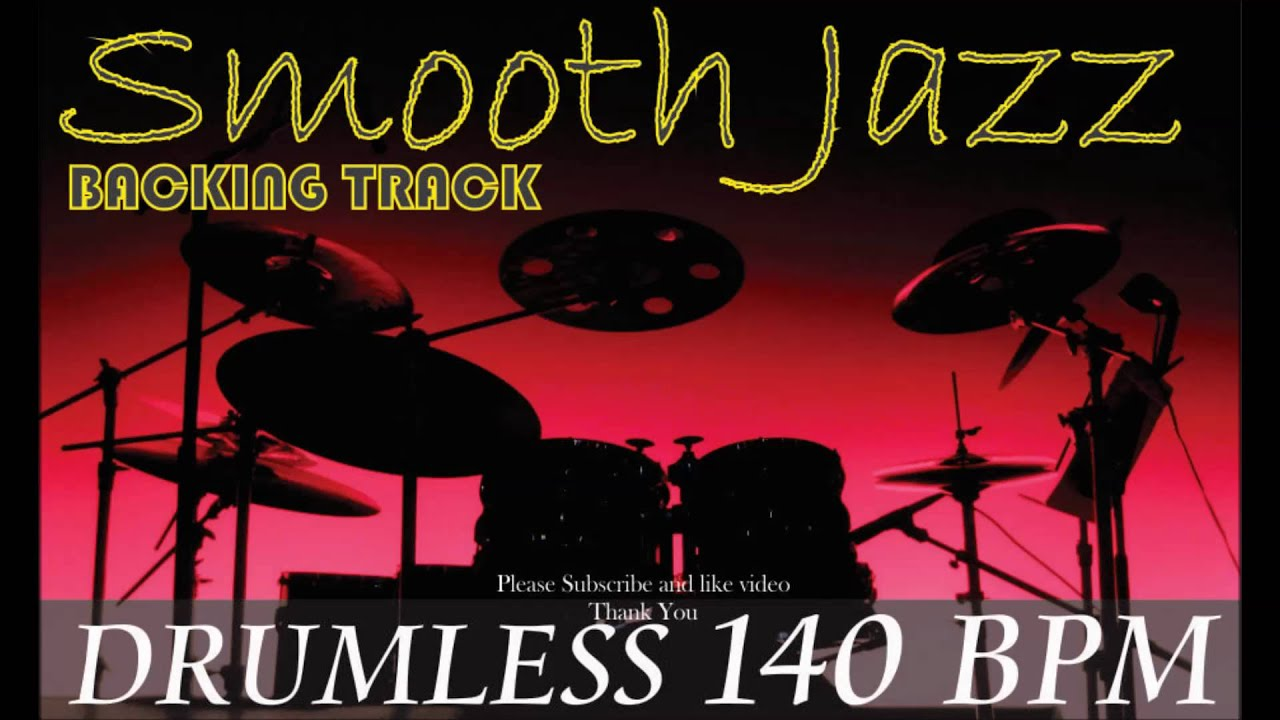 Smooth Jazz DRUMLESS Backing Track 140 BPM