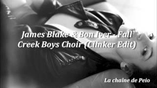 James Blake & Bon Iver - Fall Creek Boys Choir (CLINCKER Edit) [HQ Audio]