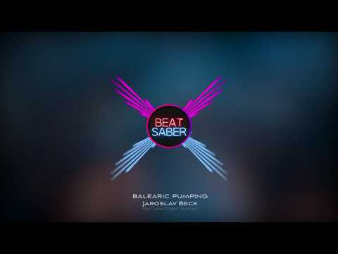 Jaroslav Beck  BALEARIC PUMPING Beat Saber OST