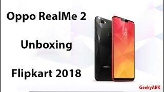 Oppo RealMe 2 Unboxing Flipkart Sale 2018