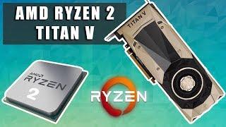 Тесты Titan V в Играх. AMD Ryzen 2 - УЖЕ СКОРО 🔥