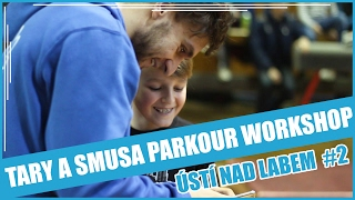 TARY A SMUSA PARKOUR WORKSHOP EP. 2 | ÚSTÍ NAD LABEM #2