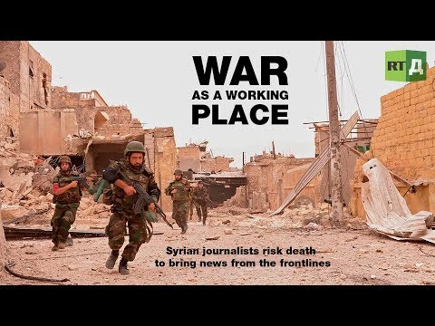 War as a Working Place. Syrian reporters risk death to bring news from the frontlines