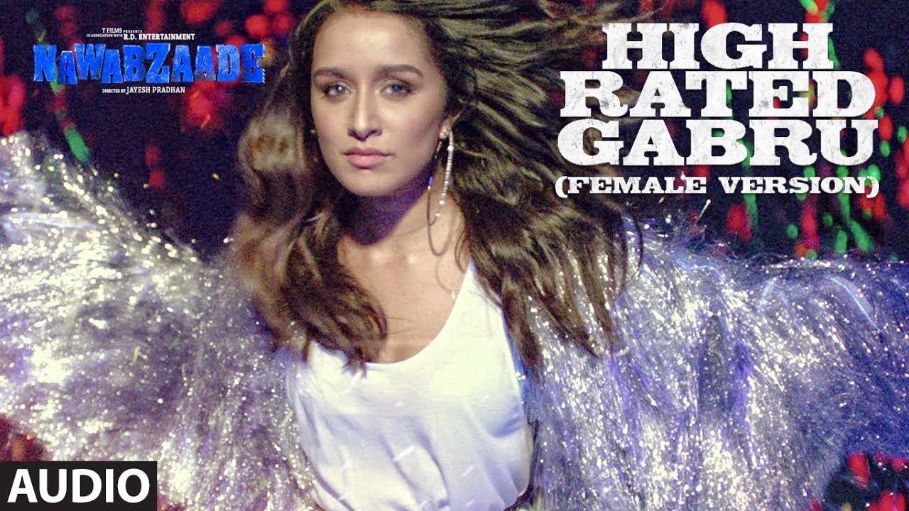 High Rated Gabru (Female Version) Full Audio | NAWABZAADE | Raghav, Punit, Dharmesh | Aditi