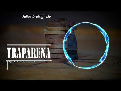 Julius Dreisig - Lie | TRAP