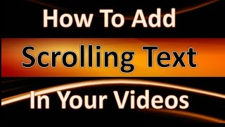 How to Add Scrolling Text in bottom of your Video