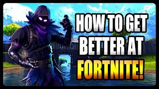 How To Get Better Fortnite! ***MORE WINS***