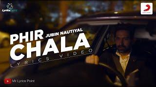 Phir Chala Lyrics Video | Ginny Weds Sunny | Jubin Nautiyal | Payal D | Yami, Vikrant |