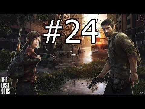 Let's Play The Last Of Us (Blind) #24 Fight Or Flight