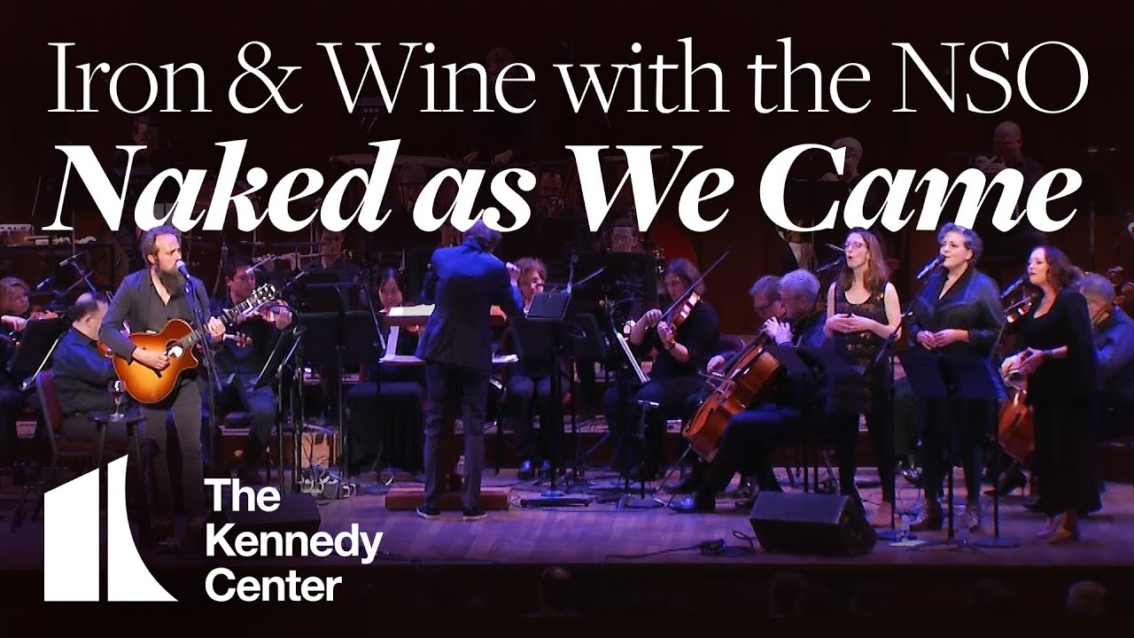 """Download Iron & Wine with the NSO Pops - """"Naked As We Came"""" 