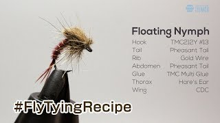 #FlyTyingRecipe / Floating Nymph / Tiemco Fly Fishing JP