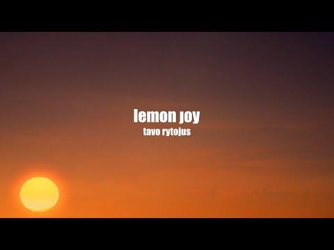 Lemon Joy | Tavo rytojus