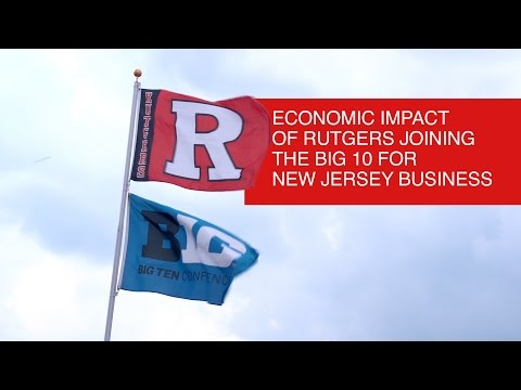 Economic Impact of Rutgers Joining the Big 10 for New Jersey Business