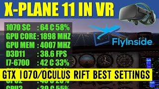 X Plane 11 VR FlyInside XP BEST Graphics Settings GTX 1070 Oculus Rift ✈️