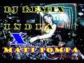 Mantul Dj Remix India Terbaru X Mati Pompa  Mp3 - Mp4 Download