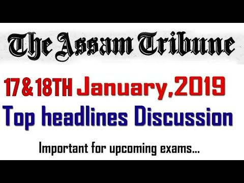 Top headlines of The Assam Tribune 17 and 18 January 2019