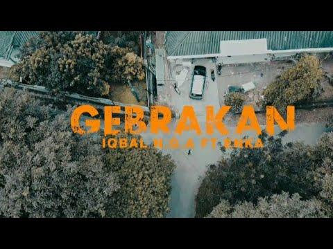 Download GEBRAKAN - IQBAL N.G.A FT ENKA (OFFICIAL MUSIC VIDEO )