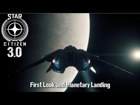 Star Citizen 3.0 PTU | My First Look and Planetary Landing