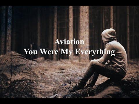 Aviation  You Were My Everything Lyric