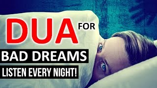 This Dua Will Protect You From Bad Dreams Nightmare ᴴᴰ - Listen Every Night!