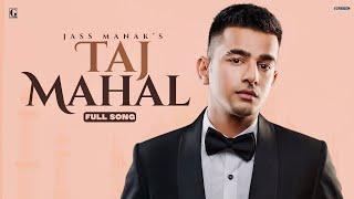 TAJ MAHAL : Jass Manak (Full Song) Sharry Nexus | Latest Romantic Songs | GK Digital | Geet MP3