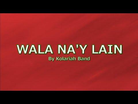 wala-na'y-lain-with-lyrics-by-kolariah-band