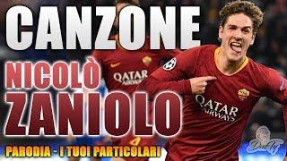 CANZONE NICOLÒ ZANIOLO ⚽ [ Parodia Ultimo - I Tuoi Particolari (Sanremo 2019) ]