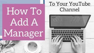 How To Add A Manager To Your YouTube Channel (Tutorial)