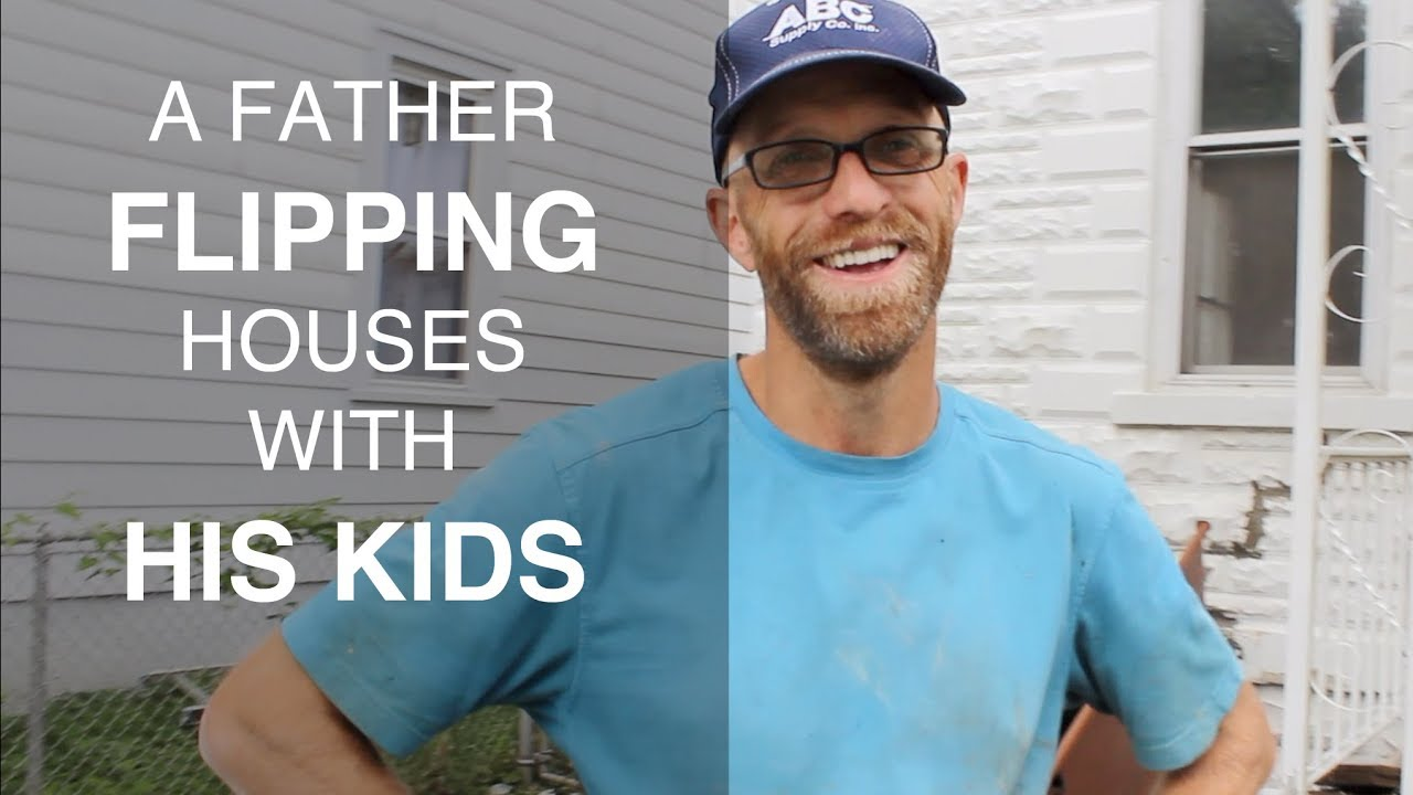 Justin Wolfenberg - A Father Flipping Houses With His Kids
