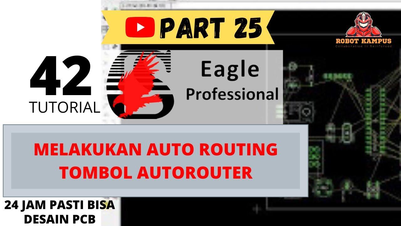 Tutorial Eagle PCB Designer 26 Melakukan auto routing Tombol ...