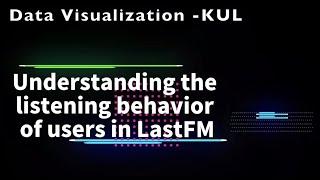 LastFM Data Visualization Project-MSXH
