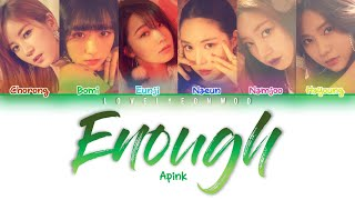 [3.20 MB] Apink (에이핑크) - Enough Lyrics (Color Coded Han/Rom/Eng)