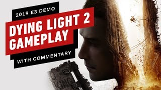 Dying Light 2: 26 Minutes of Gameplay With Developer Commentary