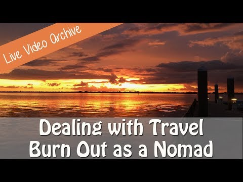 Dealing with Travel Burn Out as a RV or Boating Nomad