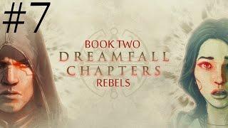 Dreamfall Chapters: Book Two - Rebels  Walkthrough part 7