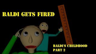 [SFM Baldi] Baldi gets Fired (Baldi's Childhood Part 2) (SFM Version)