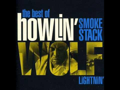 Smokestack Lightnin' Howlin Wolf  Eamonn Walker