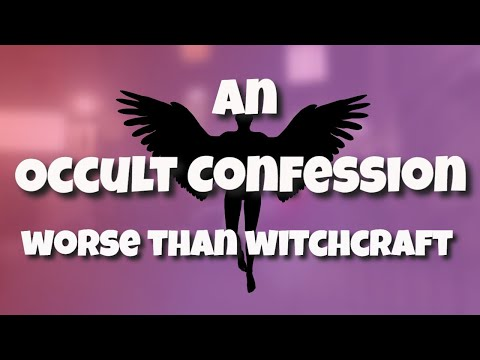 An Occult ConfessionWorse Than Witchcraft
