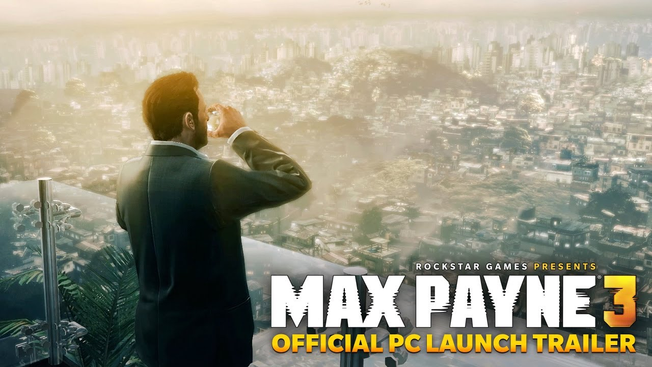 Max Payne 3 Official Pc Launch Trailer Youtube