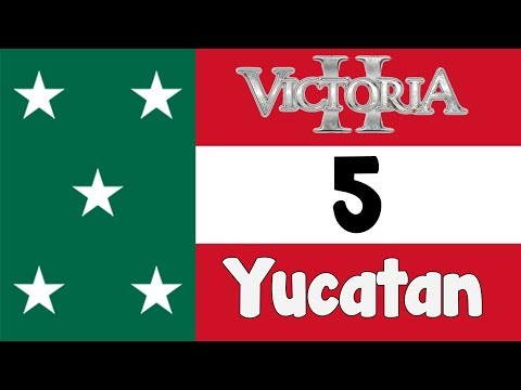 Victoria 2 HPM mod - The Mayan Republic of Yucatan episode 5