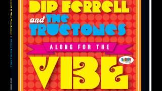 Dip Ferrell & Truetones - Too Bad Good Times Don