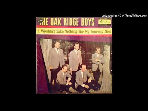 I Wouldn't Take Nothing For My Journey Now (1964) The Oak Ridge Boys