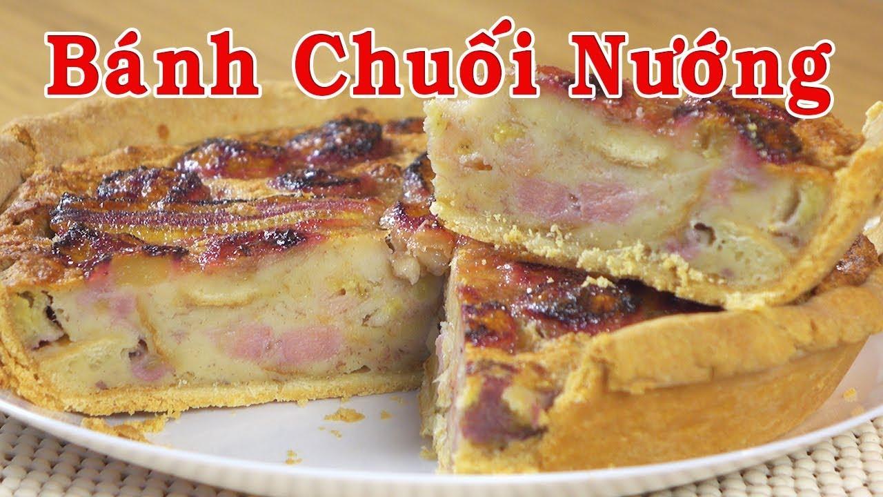 Chuối nướng – Làm bánh chuối nướng công thức mới thơm ngon – đầu tiên trên YouTube – Nguyễn Hải