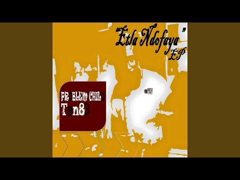 Etla Ndofaya (Ten83 Zone Ten Mix)