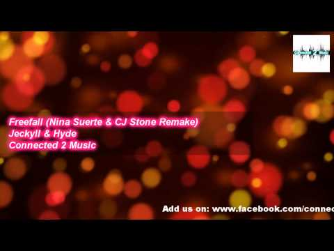 Jeckyll & Hyde - Freefall (Nina Suerte & CJ Stone Remake 2014)