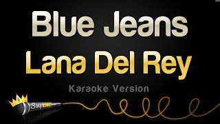 Lana Del Rey - Blue Jeans (Karaoke Version)