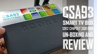 q4 2017 BEST SET TOP BOX CSA93 Android BOX S912 Chipset With 3GB RAM - Unboxing And Review