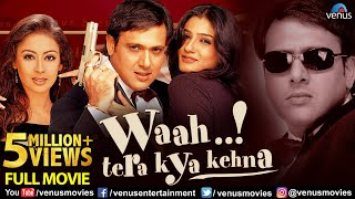 Waah! Tera Kya Kehna | Full Hindi Movie | Hindi Comedy Movies | Govinda | Raveena | Preeti Jhangiani