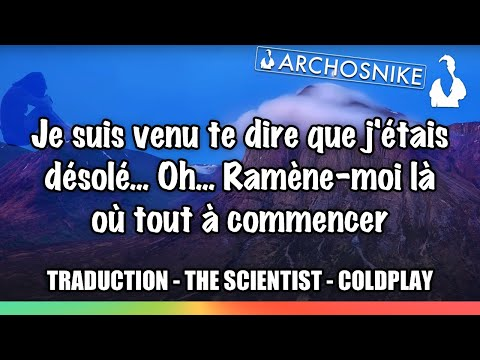 The Scientist - Coldplay - Traduction Archosnike #7