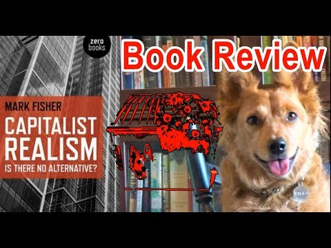 Capitalist Realism By Mark Fisher - Review (ft. Dumpster Flower)